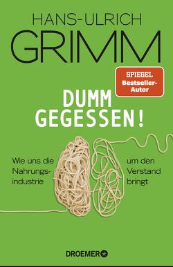 Dumm gegessen! von Grimm,  Hans-Ulrich