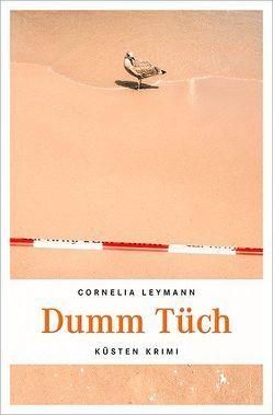 Dumm Tüch von Leymann,  Cornelia
