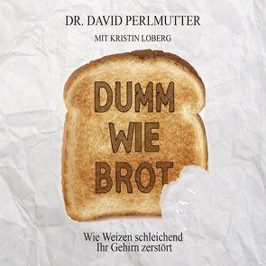 Dumm wie Brot von Lühn,  Matthias, Perlmutter,  David