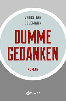 Dumme Gedanken von Oelemann,  Christian