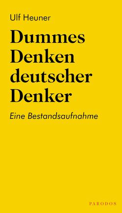 Dummes Denken deutscher Denker von Heuner,  Ulf