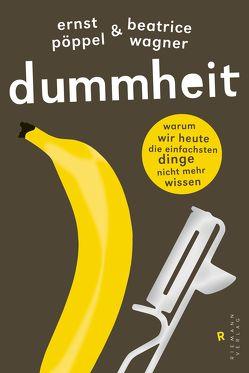 Dummheit von Pöppel,  Ernst, Wagner,  Beatrice