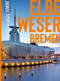 DuMont Bildatlas Elbe und Weser, Bremen von Babovic,  Toma, Bremer,  Sven