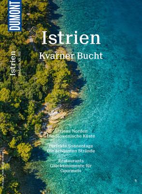 DuMont BILDATLAS Istrien, Kvarner Bucht von Heuer,  Frank, Köthe,  Friedrich, Schetar,  Daniela