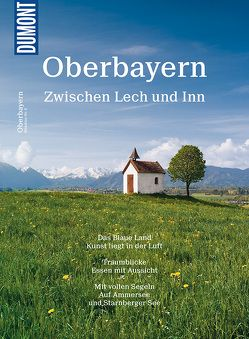 DuMont BILDATLAS Oberbayern von Eisele,  Reinhard, Müssig,  Jochen