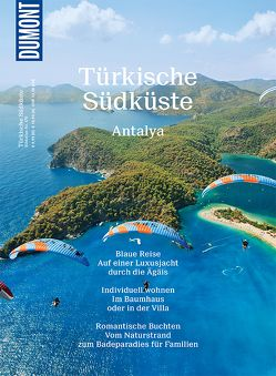 DuMont Bildatlas Türkische Südküste, Antalya von Merkel,  Florian, Türemis,  Murat