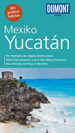 DuMont direkt Reiseführer Mexiko, Yucatán von Heck,  Gerhard