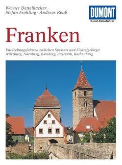 DuMont Kunst-Reiseführer Franken von Dettelbacher,  Werner, Fröhling,  Stefan, Reuss,  Andreas