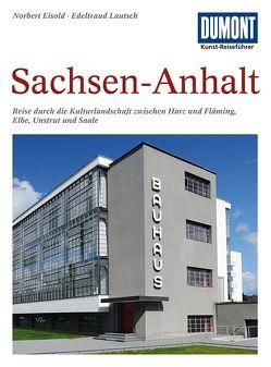 DuMont Kunst-Reiseführer Sachsen-Anhalt von Eisold,  Norbert, Lautsch,  Edeltraud
