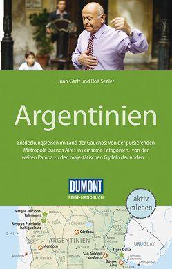 DuMont Reise-Handbuch Reiseführer Argentinien von Garff,  Juan, Seeler,  Rolf