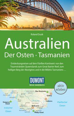 DuMont Reise-Handbuch Reiseführer Australien, Der Osten und Tasmanien von Dusik,  Roland