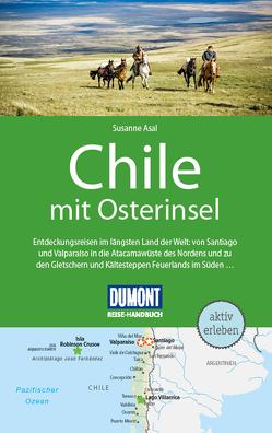 DuMont Reise-Handbuch Reiseführer Chile mit Osterinsel von Asal,  Susanne