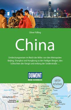 DuMont Reise-Handbuch Reiseführer China von Fülling,  Oliver