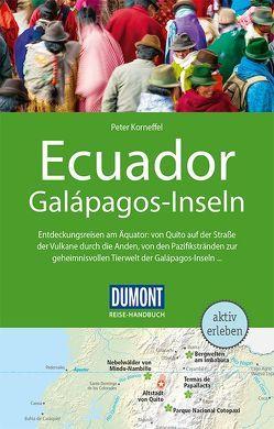DuMont Reise-Handbuch Reiseführer Ecuador, Galápagos-Inseln von Korneffel,  Peter