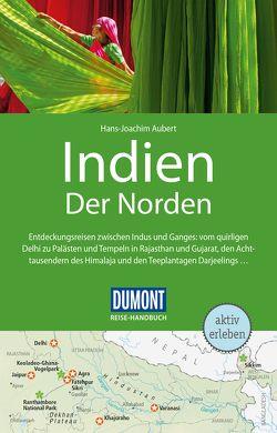 DuMont Reise-Handbuch Reiseführer Indien, Der Norden von Aubert,  Hans-Joachim