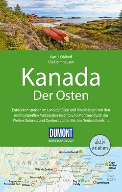 DuMont Reise-Handbuch Reiseführer Kanada, Der Osten von Helmhausen,  Ole, Ohlhoff,  Kurt Jochen