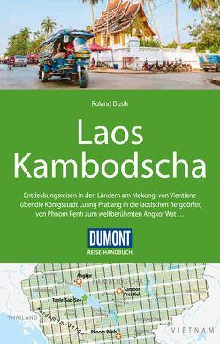 DuMont Reise-Handbuch Reiseführer Laos, Kambodscha von Dusik,  Roland