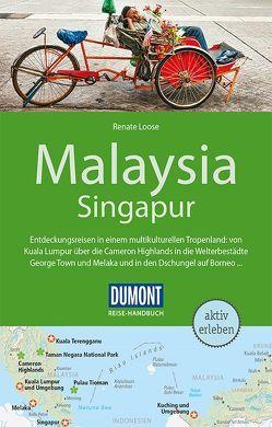 DuMont Reise-Handbuch Reiseführer Malaysia, Singapur von Loose,  Renate