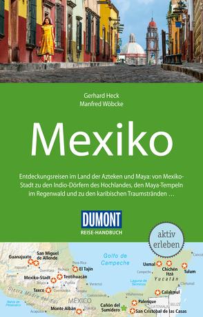 DuMont Reise-Handbuch Reiseführer Mexiko von Heck,  Gerhard, Wöbcke,  Manfred