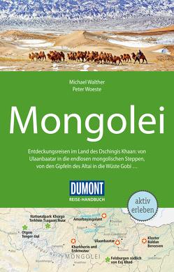 DuMont Reise-Handbuch Reiseführer Mongolei von Walther,  Michael, Woeste,  Peter