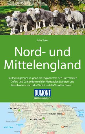DuMont Reise-Handbuch Reiseführer Nord-und Mittelengland von Sykes,  John