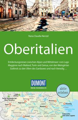 DuMont Reise-Handbuch Reiseführer Oberitalien von Nenzel,  Nana Claudia