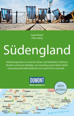 DuMont Reise-Handbuch Reiseführer Südengland von Juling,  Petra, Nowel,  Ingrid