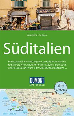 DuMont Reise-Handbuch Reiseführer Süditalien von Christoph,  Jacqueline