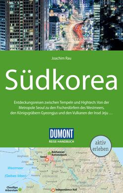 DuMont Reise-Handbuch Reiseführer Südkorea von Rau,  Joachim
