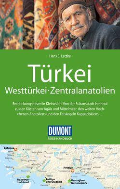 DuMont Reise-Handbuch Reiseführer Türkei, Westtürkei, Zentralanatolien von Daners,  Peter, Dorn,  Wolfgang, Latzke,  Hans E., Ohl,  Volker