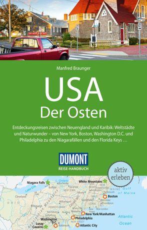 DuMont Reise-Handbuch Reiseführer USA, Der Osten von Braunger,  Manfred