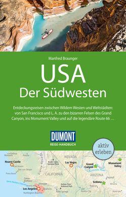 DuMont Reise-Handbuch Reiseführer USA, Der Südwesten von Braunger,  Manfred