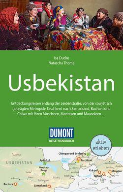 DuMont Reise-Handbuch Reiseführer Usbekistan von Ducke,  Isa, Thoma,  Natascha