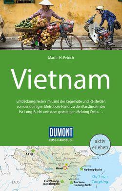 DuMont Reise-Handbuch Reiseführer Vietnam von Petrich,  Martin H.