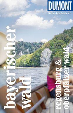 DuMont Reise-Taschenbuch Bayerischer Wald Regensburg Oberpfälzer Wald von Schetar,  Daniela