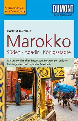 DuMont Reise-Taschenbuch Marokko, Der Süden mit Agadir & den Königsstädten von Buchholz,  Hartmut