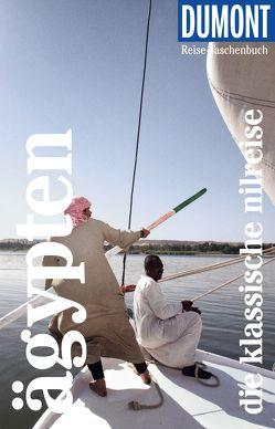 DuMont Reise-Taschenbuch Reiseführer Ägypten, Die klassische Nilreise von Ducke,  Isa, Thoma,  Natascha