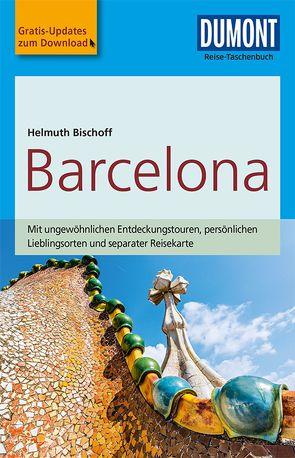 DuMont Reise-Taschenbuch Reiseführer Barcelona von Bischoff,  Helmuth