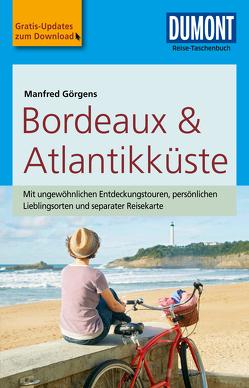 DuMont Reise-Taschenbuch Reiseführer Bordeaux & Atlantikküste von Görgens,  Manfred