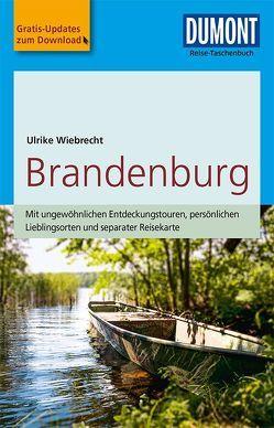 DuMont Reise-Taschenbuch Reiseführer Brandenburg von Wiebrecht,  Ulrike