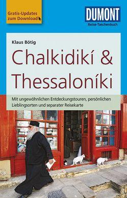 DuMont Reise-Taschenbuch Reiseführer Chalkidikí & Thessaloníki von Bötig,  Klaus
