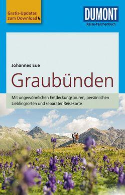 DuMont Reise-Taschenbuch Reiseführer Graubünden von Eue,  Johannes