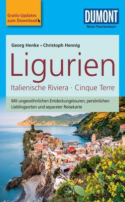 DuMont Reise-Taschenbuch Reiseführer Ligurien, Italienische Riviera,Cinque Terre von Henke,  Georg, Hennig,  Christoph