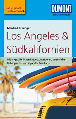 DuMont Reise-Taschenbuch Reiseführer Los Angeles & Südkalifornien von Braunger,  Manfred
