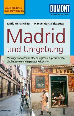 DuMont Reise-Taschenbuch Reiseführer Madrid und Umgebung von García Blázquez,  Manuel, Hälker,  Maria Anna
