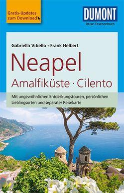 DuMont Reise-Taschenbuch Reiseführer Neapel, Amalfiküste, Cilento von Helbert,  Frank, Vitiello,  Gabriella