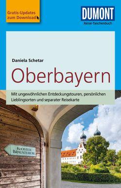 DuMont Reise-Taschenbuch Reiseführer Oberbayern von Schetar,  Daniela