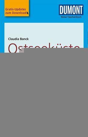 DuMont Reise-Taschenbuch Reiseführer Ostseeküste Mecklenburg-Vorpommern von Banck,  Claudia