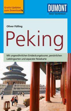 DuMont Reise-Taschenbuch Reiseführer Peking von Fülling,  Oliver