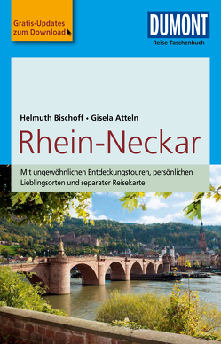 DuMont Reise-Taschenbuch Reiseführer Rhein-Neckar von Atteln,  Gisela, Bischoff,  Helmuth